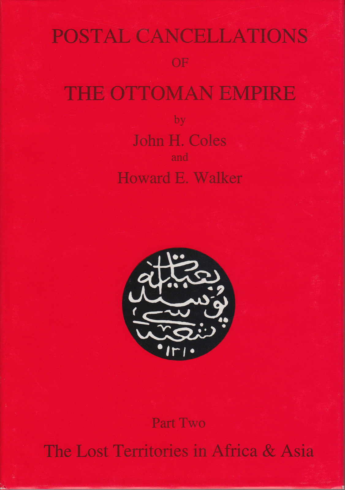 Postal Cancellations of the Ottoman Empire, Part 2, by Coles, Walker - Front - 400690705071